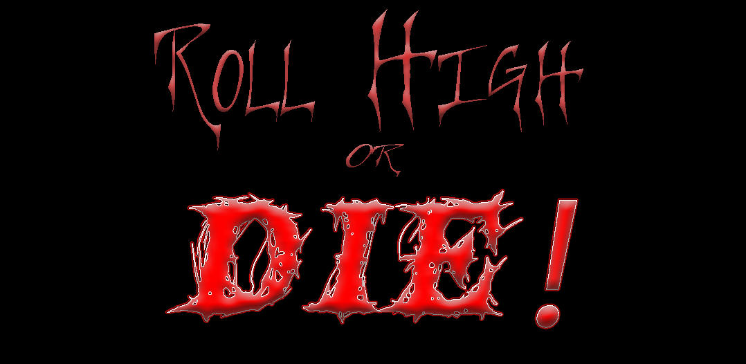 Roll High or Die!