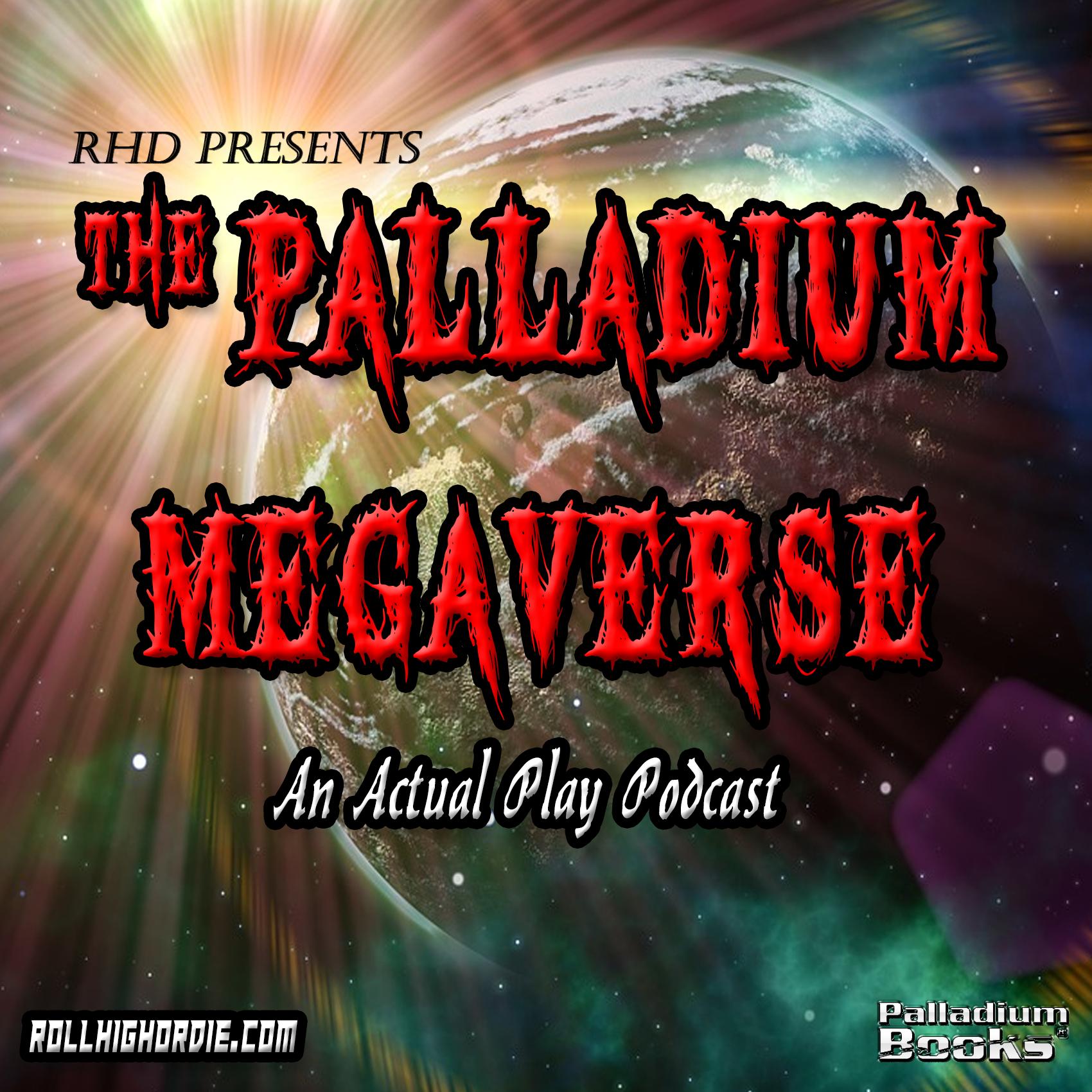 The Palladium MegaVerse Podcast