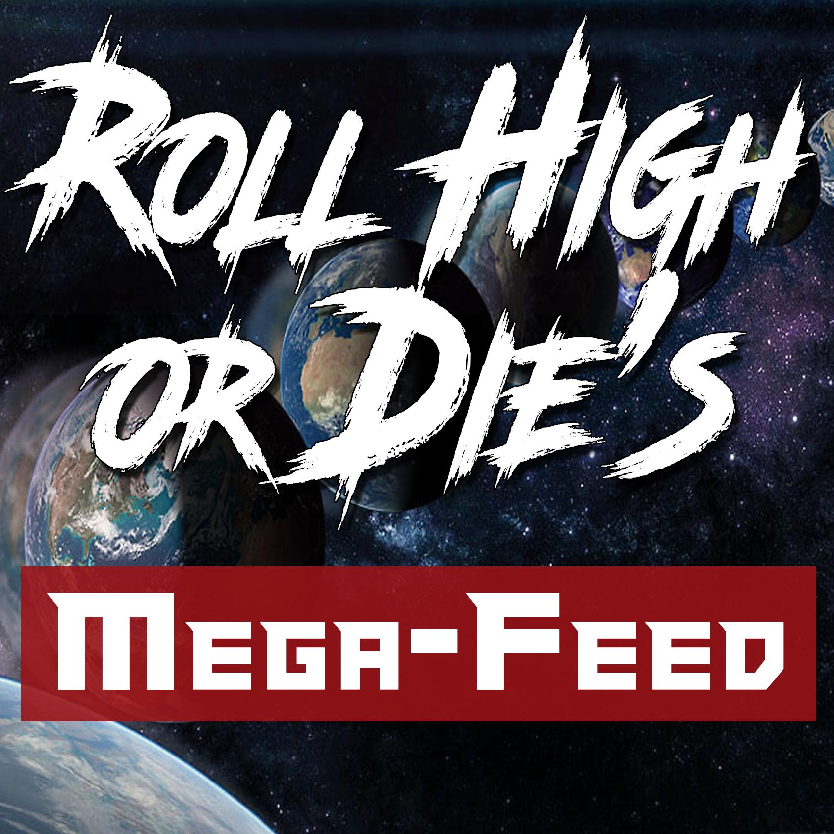 RollHighorDie's Mega Feed